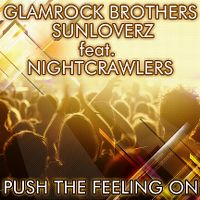 Cover Glamrock Brothers & Sunloverz feat. Nightcrawlers - Push The Feeling On 2k12