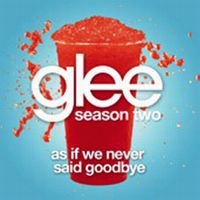 Cover Glee Cast - As If We Never Said Goodbye