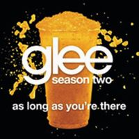 Cover Glee Cast - As Long As You're There