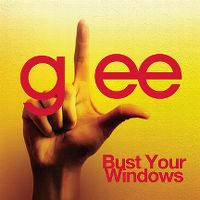 Cover Glee Cast - Bust Your Windows