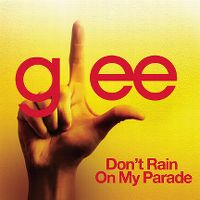 Cover Glee Cast - Don't Rain On My Parade