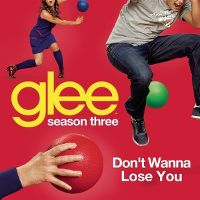 Cover Glee Cast - Don't Wanna Lose You