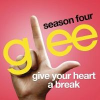 Cover Glee Cast - Give Your Heart A Break