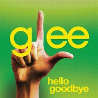 Cover Glee Cast - Hello, Goodbye