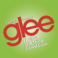 Cover Glee Cast - I Believe In A Thing Called Love