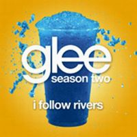 Cover Glee Cast - I Follow Rivers