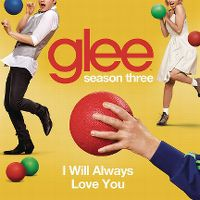 Cover Glee Cast - I Will Always Love You