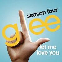 Cover Glee Cast - Let Me Love You (Until You Learn To Love Yourself)