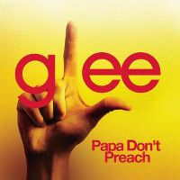 Cover Glee Cast - Papa Don't Preach