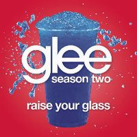 Cover Glee Cast - Raise Your Glass
