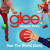 Cover Glee Cast - Run The World (Girls)