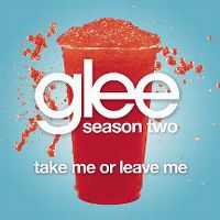 Cover Glee Cast - Take Me Or Leave Me