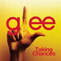 Cover Glee Cast - Taking Chances