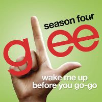 Cover Glee Cast - Wake Me Up Before You Go-Go