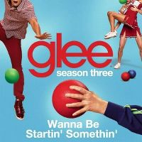 Cover Glee Cast - Wanna Be Startin' Somethin'