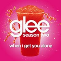 Cover Glee Cast - When I Get You Alone