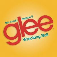 Cover Glee Cast - Wrecking Ball