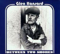 Cover Glen Hansard - Between Two Shores