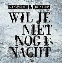 Cover Glennis Grace & Edwin Evers - Wil je niet nog 1 nacht
