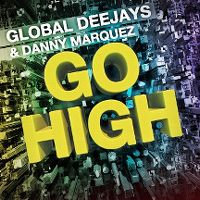 Cover Global Deejays & Danny Marquez - Go High
