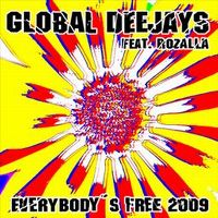 Cover Global Deejays feat. Rozalla - Everybody's Free 2009