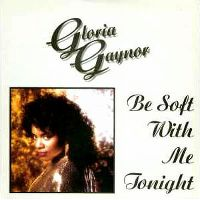 Cover Gloria Gaynor - Be Soft With Me Tonight