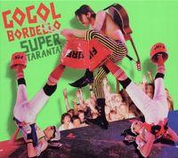 Cover Gogol Bordello - Super Taranta!
