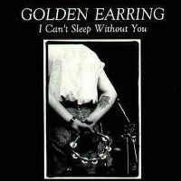 Cover Golden Earring - I Can't Sleep Without You (Live)