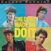 Cover Golden Earring - The Devil Made Me Do It