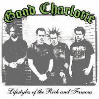 Cover Good Charlotte - Lifestyles Of The Rich And Famous