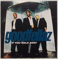 Cover Goodfellaz - If You Walk Away