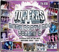 Cover Gordon - Rene - Gerard - Jeroen - Toppers Mega Party Mix - Volume 2 - Greatest Hits In The Mix! - Editions 2005-2011