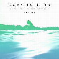 Cover Gorgon City feat. Jennifer Hudson - Go All Night