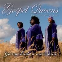 Cover Gospel Queens - Gonna Build A Mountain