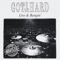 Cover Gotthard - Live & Bangin'