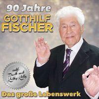 Cover Gotthilf Fischer - 90 Jahre - Das große Lebenswerk