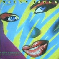 Cover Grace Jones - I'm Not Perfect (But I'm Perfect For You)