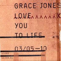 Cover Grace Jones - Love You To Life