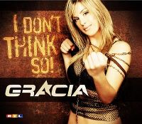 Cover Gracia - I Don't Think So!