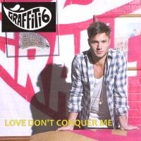 Cover Graffiti6 - Love Don't Conquer Me