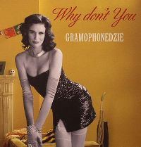 Cover Gramophonedzie - Why Don't You