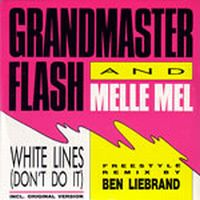 Cover Grandmaster Flash & Melle Mel - White Lines (Don't Do It) (Freestyle Remix)