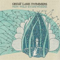 Cover Great Lake Swimmers - New Wild Everywhere