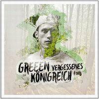 Cover GReeeN - Vergessenes Königreich