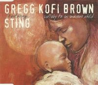 Cover Gregg Kofi Brown feat. Sting - Lullaby To An Anxious Child