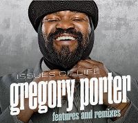 Cover Gregory Porter - Issues Of Life - Features And Remixes