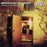 Cover Groove Armada - Goodbye Country (Hello Nightclub)