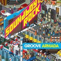 Cover Groove Armada - Soundboy Rock