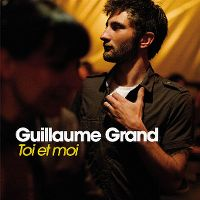 Cover Guillaume Grand - Toi et moi