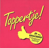 Cover Guillermo & Tropical Danny - Toppertje!